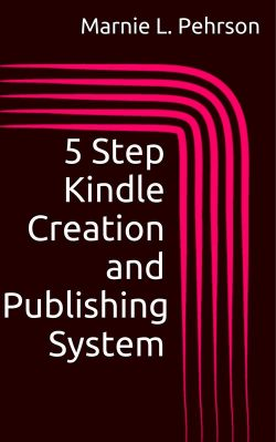5 Step Kindle Creation and Publishing System