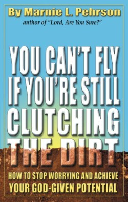 You Can't Fly If You're Still Clutching the Dirt